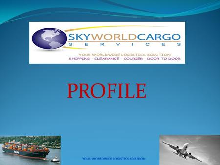 PROFILE. SKY WORLD CARGO SERVICES is a well-established and young forwarding company in Karachi, Pakistan. It is diversified total logistics provider.
