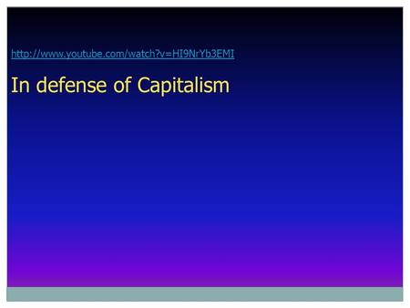 In defense of Capitalism.