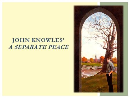An analysis of john knowless novel a separate peace