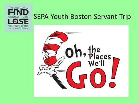 SEPA Youth Boston Servant Trip. Boston Cultural Learning and Sightseeing.