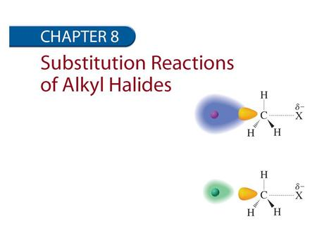 R-Z, Z = electron withdrawing group substitution elimination Leaving group sp 3 Nucleophilic Substitution Reaction Alkyl halides are good model to study.