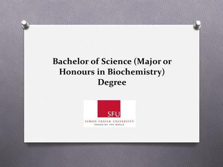Bachelor of Science (Major or Honours in Biochemistry) Degree.