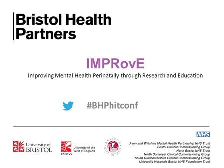 IMPRovE Improving Mental Health Perinatally through Research and Education #BHPhitconf.