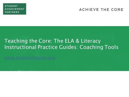 Teaching the Core: The ELA & Literacy Instructional Practice Guides: Coaching Tools