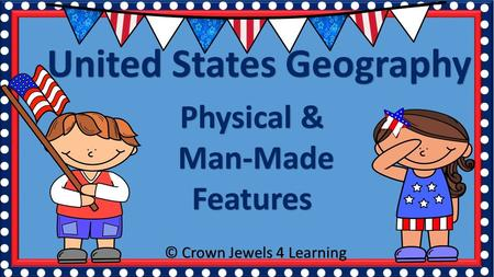 United States Geography Physical & Man-Made Man-MadeFeatures.