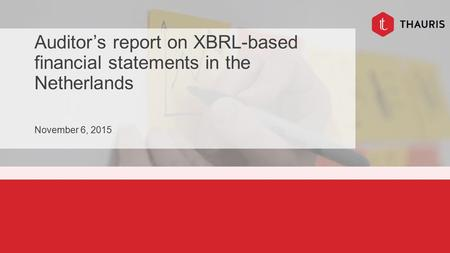 Auditor's report on XBRL-based financial statements in the Netherlands November 6, 2015.