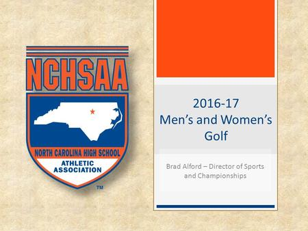 2016-17 Men's and Women's Golf Brad Alford – Director of Sports and Championships.