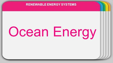 WINTER Template Ocean Energy RENEWABLE ENERGY SYSTEMS.