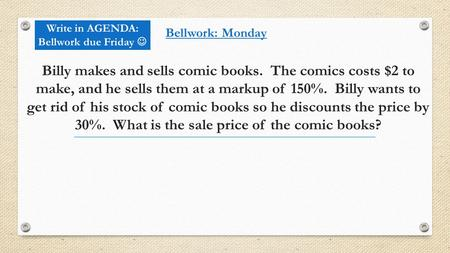 Billy makes and sells comic books. The comics costs $2 to make, and he sells them at a markup of 150%. Billy wants to get rid of his stock of comic books.
