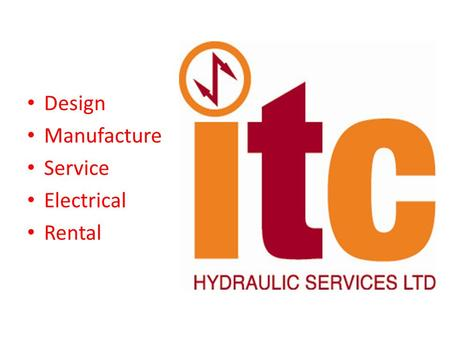 Design Manufacture Service Electrical Rental. About Us ITC was established in 1999 providing an onsite hydraulic service to the offshore, subsea, agricultural,