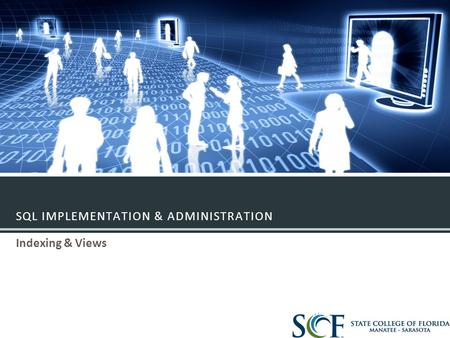 SQL IMPLEMENTATION & ADMINISTRATION Indexing & Views.