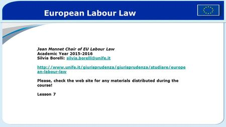 Jean Monnet Chair of EU Labour Law Academic Year 2015-2016 Silvia Borelli: