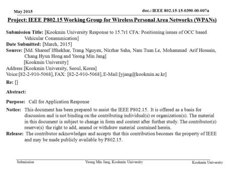 Submission doc.: IEEE 802.15-15-0390-00-007a Kookmin University Project: IEEE P802.15 Working Group for Wireless Personal Area Networks (WPANs) Submission.