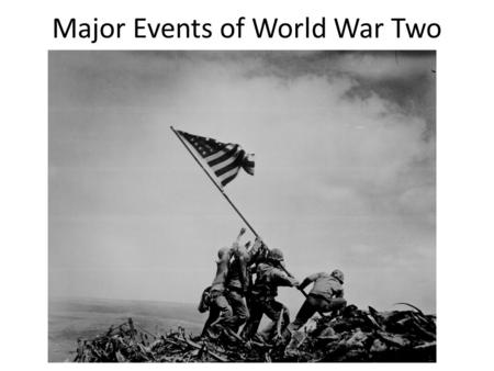 Major Events of World War Two. Europe (1939-1941) Germany invades Poland on September 1, 1939 (1 st day of the 9 th month in 39 = 1 9 39) Germany invades.