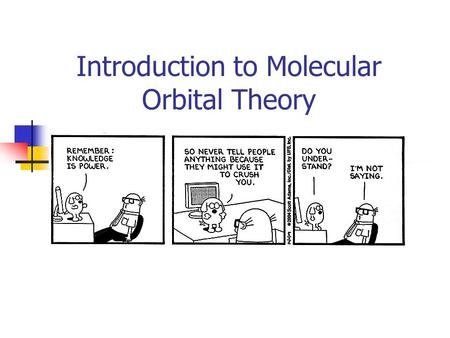 Introduction to Molecular Orbital Theory.