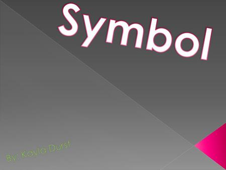 Symbol - Represents an idea or process but is distinct from it. A symbol is to communicate the meaning of something. It also represents something else.