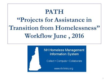 "PATH ""Projects for Assistance in Transition from Homelessness"" Workflow June, 2016 1."