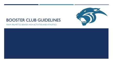 BOOSTER CLUB GUIDELINES MIAMI PALMETTO SENIOR HIGH ACTIVITIES AND ATHLETICS.