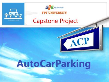 LOGO AutoCarParking Capstone Project. LOGO Project Role HungPD Supervisor Huynb Project Manager, Developer Truongpx Developer Tuanhh Developer, tester.