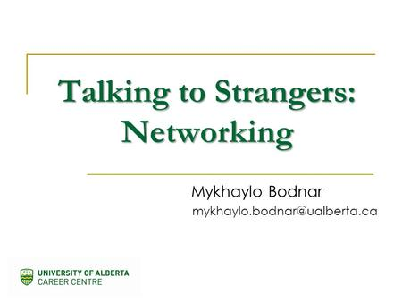 Talking to Strangers: Networking Mykhaylo Bodnar