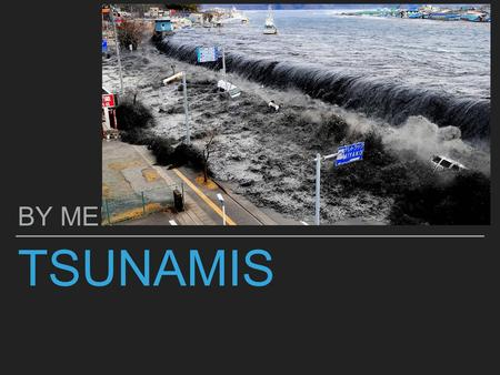 TSUNAMIS BY ME!!. DESCRIP TION This is what a tsunami looks like!! BEF ORE AFT ER.