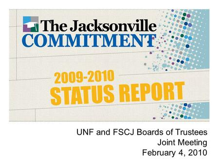 UNF and FSCJ Boards of Trustees Joint Meeting February 4, 2010.
