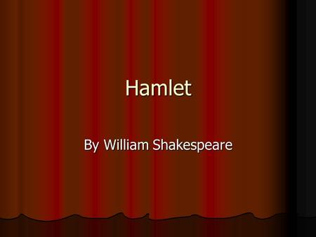 Hamlet By William Shakespeare. Hamlet – Act One Scene One: Scene One: The ghost of King Hamlet appears to the guards on watch. The ghost of King Hamlet.