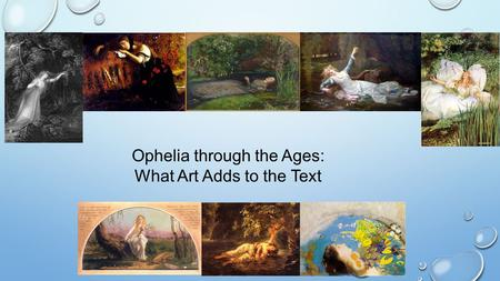 Ophelia through the Ages: What Art Adds to the Text.