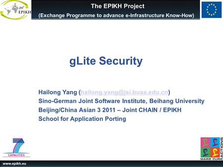 (Exchange Programme to advance e-Infrastructure Know-How) The EPIKH Project Hailong Yang