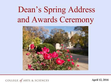 Dean's Spring Address and Awards Ceremony April 12, 2016.