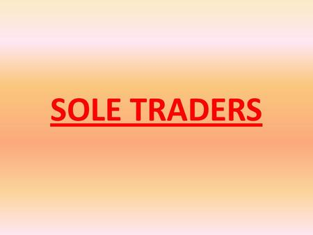 advantages and disadvantages of a sole trader pdf