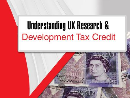 Understanding UK Research and Development Tax Credit.