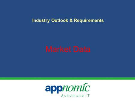 Market Data Industry Outlook & Requirements. Copyright © 2009  IT Sector Growth (Revenue) Trend IMS is emerging as a key growth driver.