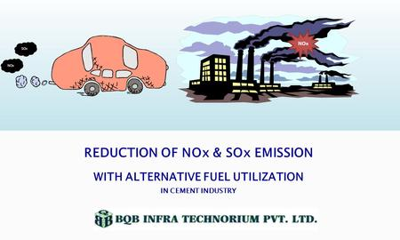 REDUCTION OF NOx & SOx EMISSION WITH ALTERNATIVE FUEL UTILIZATION IN CEMENT INDUSTRY SOx NOx.