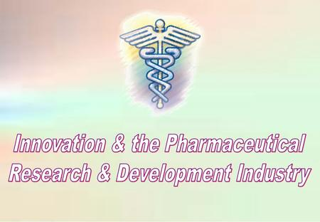 Inventions Research & Development (R&D) in Pharmaceuticals DISCOVERY Enzymes, receptors, & genetics, DEVELOPMENT Safety, quality and efficacy tests PRODUCTION.