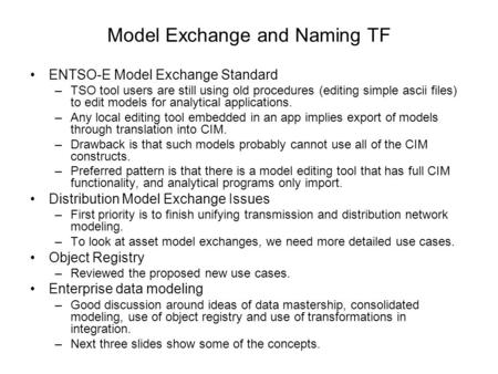 Model Exchange and Naming TF ENTSO-E Model Exchange Standard –TSO tool users are still using old procedures (editing simple ascii files) to edit models.