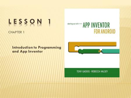 Introduction to Programming and App Inventor. Introduction What is a computer program? Introducing App Inventor Getting hands on with App Inventor.