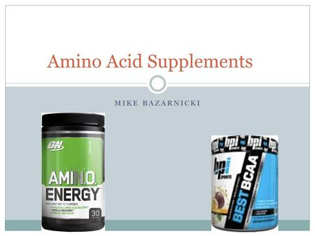 MIKE BAZARNICKI Amino Acid Supplements. What Are They? Proteins are macromolecules constructed from long strings of units called amino acids Building.