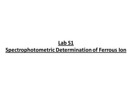 Lab S1 Spectrophotometric Determination of Ferrous Ion.