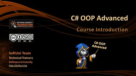 C# OOP Advanced Course Introduction SoftUni Team Technical Trainers Software University
