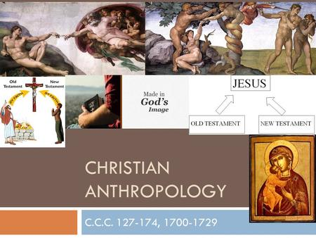 CHRISTIAN ANTHROPOLOGY C.C.C. 127-174, 1700-1729.