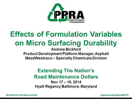 Extending The Nation's Road Maintenance Dollars Nov 17 – 19, 2014 Hyatt Regency Baltimore, Maryland #ppra2014 Effects.