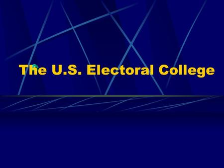 The U.S. Electoral College Rationale It is important for students to be aware of the importance of the Electoral College and its function. They must.