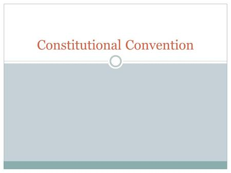 Constitutional Convention. On May 25, 1787, 55 delegates from 12 states met in Philadelphia. They originally planned to amend the Articles of Confederation.