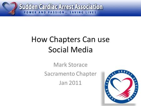 How Chapters Can use Social Media Mark Storace Sacramento Chapter Jan 2011.