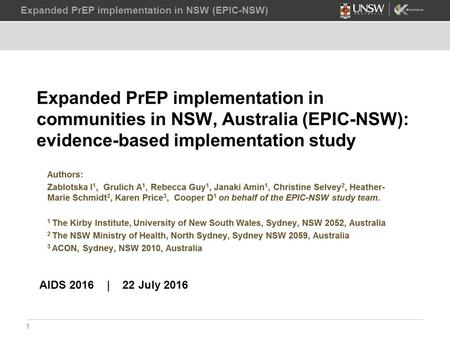 Expanded PrEP implementation in NSW (EPIC-NSW) 1 AIDS 2016 | 22 July 2016.
