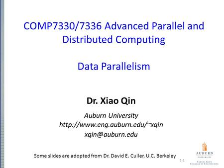 COMP7330/7336 Advanced Parallel and Distributed Computing Data Parallelism Dr. Xiao Qin Auburn University