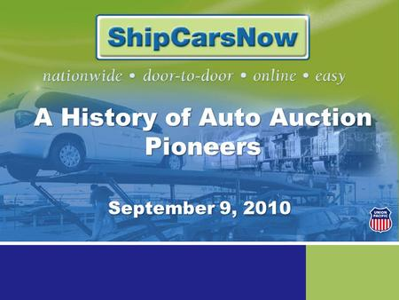 A History of Auto Auction Pioneers September 9, 2010.