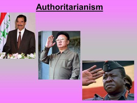 Authoritarianism. Authoritarian systems may also claim to serve the will of the people (or at least the best interests of the state) Fundamental belief: