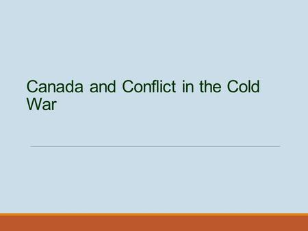 Canada and Conflict in the Cold War. Key Terms The Korean War Suez Crisis Cuban Missile Crisis Avro Arrow The Nuclear Issue Vietnam War.